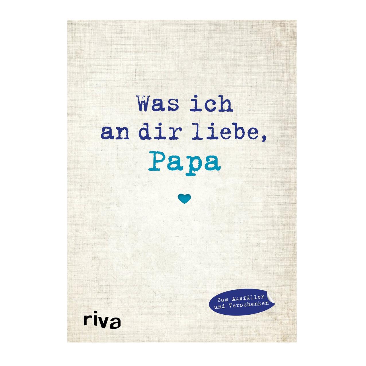 Was ich an dir liebe - das Ausfüllbuch für den Papa