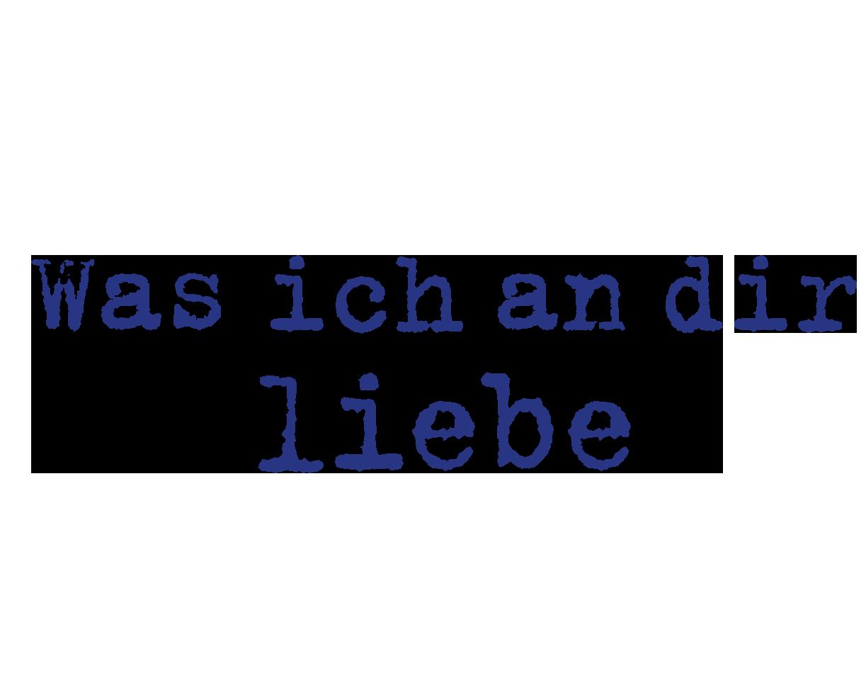 Was ich an dir liebe - das original Logo - Transparent