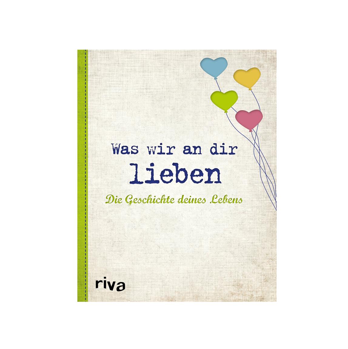 Was-wir-an-dir-lieben_Die-Geschichte-deines-Lebens