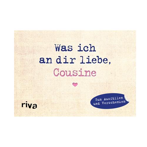 Was ich an dir liebe, Cousine - Alexandra Reinwarth