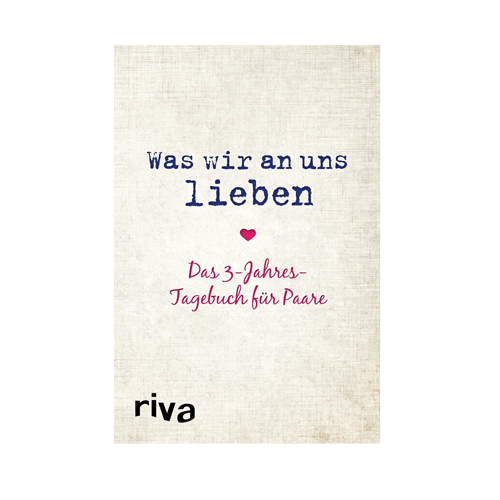 Was-wir-an-uns-lieben---Das-3-Jahres-Tagebuch-für-Paare---Alexandra-Reinwarth