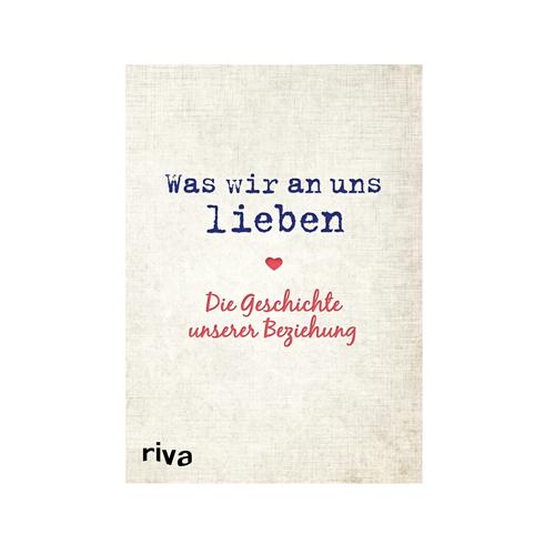 Was-wir-an-uns-lieben---Die-Geschichte-unserer-Beziehung---Alexandra-Reinwarth